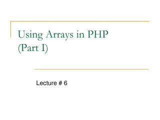 Using Arrays in PHP (Part I)