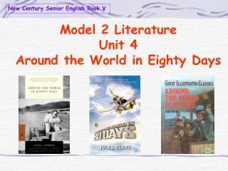 Model 2 Literature  Unit 4  Around the World in Eighty Days