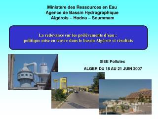 Ministère des Ressources en Eau Agence de Bassin Hydrographique  Algérois – Hodna – Soummam