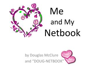Me    x and My Netbook