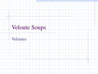 Veloute Soups
