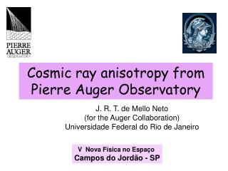 Cosmic ray anisotropy from Pierre Auger Observatory