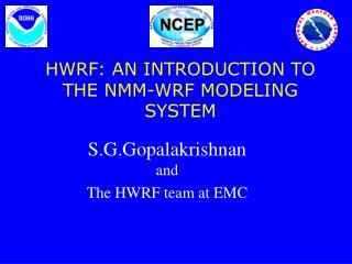 HWRF: AN INTRODUCTION TO THE NMM-WRF MODELING SYSTEM
