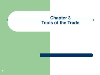 Chapter 3 Tools of the Trade