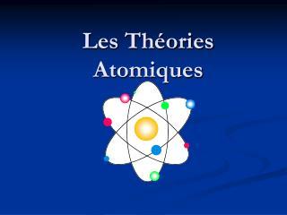 Les Théories Atomiques