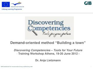 "Demand-oriented method ""Building a town"" Discovering Competencies – Tools for Your Future"