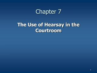 The Use of Hearsay in the Courtroom