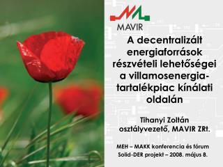 MEH – MAKK konferencia és fórum Solid-DER projekt – 2008. május 8.
