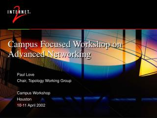 Campus Focused Workshop on Advanced Networking