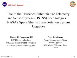 Use of the Hardened Subminiature Telemetry and Sensor System HSTSS Technologies in NASA s Space Shuttle Transportation S