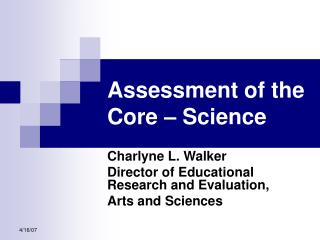 Assessment of the Core – Science