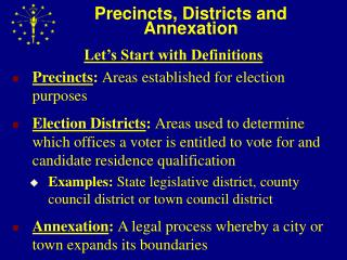 Precincts, Districts and Annexation
