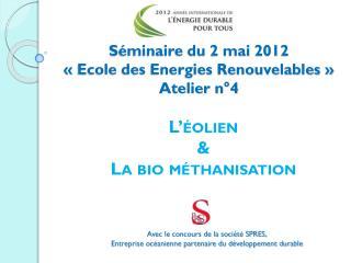 Séminaire du 2 mai 2012 «Ecole des Energies Renouvelables» Atelier n°4