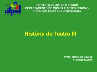 INSTITUTO DE ARTES E DESIGN DEPARTAMENTO DE MÚSICA E ARTES CÊNICAS CURSO DE TEATRO - LICENCIATURA