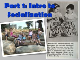 Part 1: Intro to Socialization