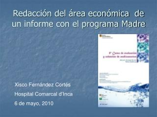 Redacci�n del �rea econ�mica  de un informe con el programa Madre