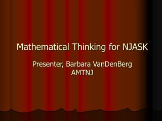 Mathematical Thinking for NJASK Presenter, Barbara VanDenBerg AMTNJ
