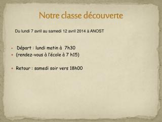 Notre classe découverte