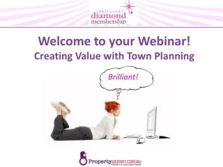 Welcome to your Webinar! Creating Value with Town Planning