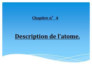 Description de l ' atome.