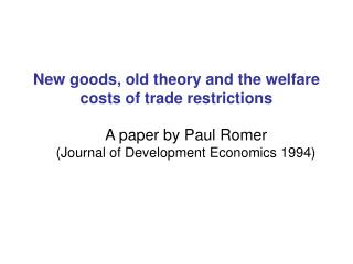 New goods, old theory and the welfare costs of trade restrictions