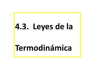 4.3.  Leyes de la Termodinámica