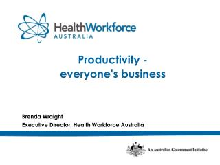 Brenda  Wraight Executive Director, Health Workforce Australia