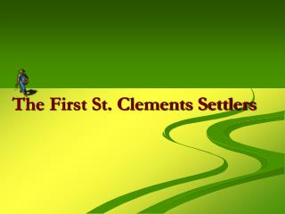The First St. Clements Settlers