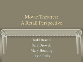 Movie Theatres: A Retail Perspective