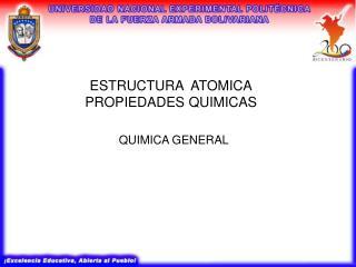 ESTRUCTURA  ATOMICA PROPIEDADES QUIMICAS