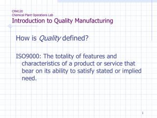 CM4120 Chemical Plant Operations Lab Introduction to Quality Manufacturing