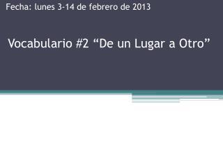 """Vocabulario  #2 """"De un Lugar a  Otro """""""