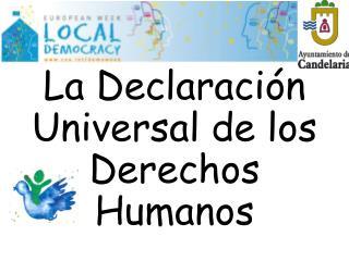 La Declaraci�n Universal de los Derechos Humanos