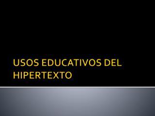 USOS EDUCATIVOS DEL HIPERTEXTO