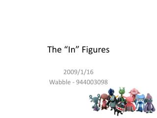 The �In� Figures