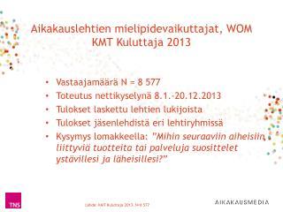 Aikakauslehtien  mielipidevaikuttajat, WOM KMT Kuluttaja 2013