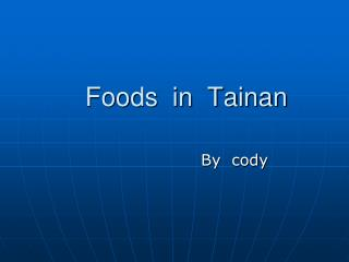 Foods  in  Tainan