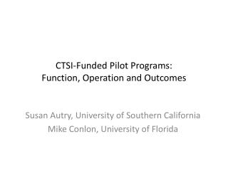 CTSI-Funded  Pilot Programs: Function, Operation and Outcomes