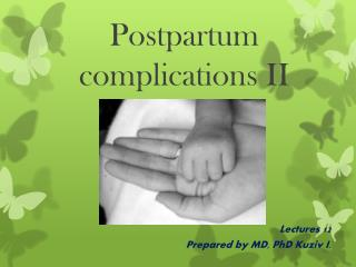 Postpartum complications II