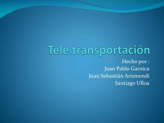 Tele transportación