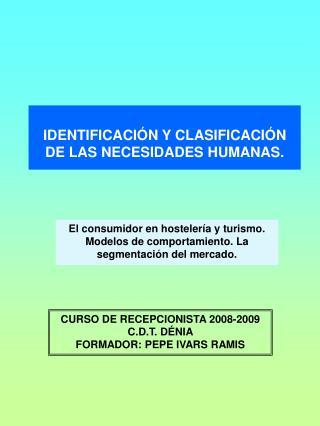 IDENTIFICACIÓN Y CLASIFICACIÓN DE LAS NECESIDADES HUMANAS.