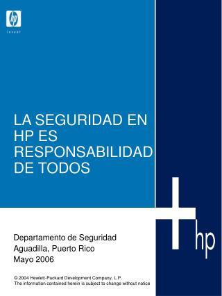 LA SEGURIDAD EN HP ES RESPONSABILIDAD DE TODOS