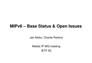 MIPv6 – Base Status & Open Issues