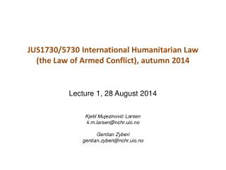 JUS1730/5730 International  Humanitarian  Law ( the  Law  of Armed Conflict ),  autumn  2014