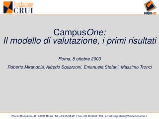Campus One: Il modello di valutazione, i primi risultati Roma, 8 ottobre 2003