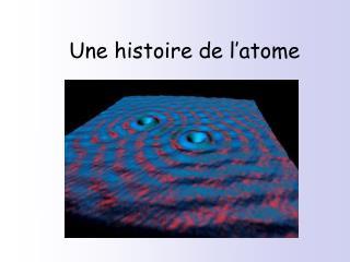 Une histoire de l'atome