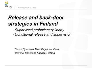 Senior Specialist Tiina Vogt-Airaksinen  Criminal Sanctions Agency, Finland