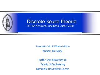 Discrete keuze theorie H01I6A Verkeerskunde basis  cursus 2010