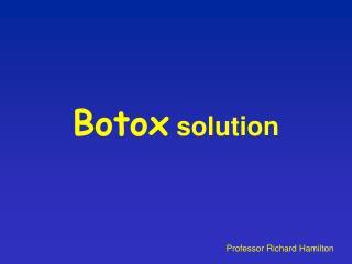 Botox  solution