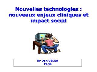 Nouvelles technologies : nouveaux enjeux cliniques et impact social